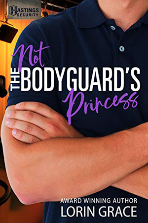 Not the Bodyguard's Princess by Lorin Grace