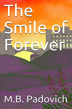 The Smile of Forever by M.B. Padovich