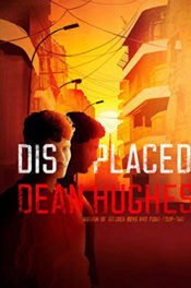 Displaced by Dean Hughes