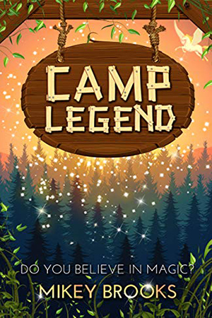 Camp Legend by Mikey Brooks
