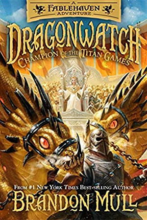 Dragonwatch: Champion of the Titan Games by Brandon Mull
