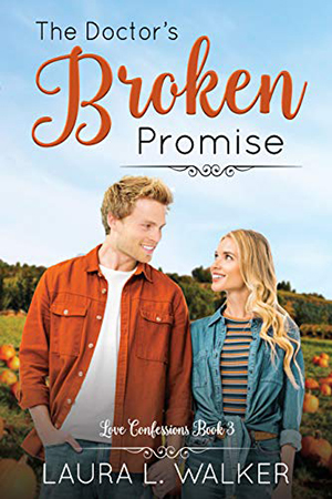 The Doctor's Broken Promise by Laura  L.  Walker