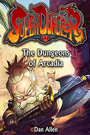 The Dungeons of Arcadia by Dan Allen