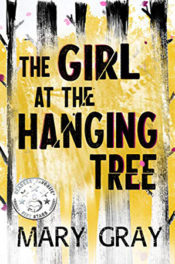 The Girl at the Hanging Tree by Mary Gray