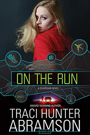 Guardians: On the Run by Traci Hunter Abramson