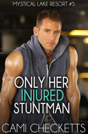 Only Her Injured Stuntman
