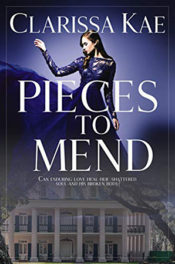 Pieces To Mend by Clarissa Kae