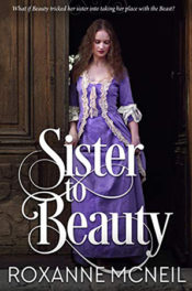 Sister to Beauty by Roxanne McNeil