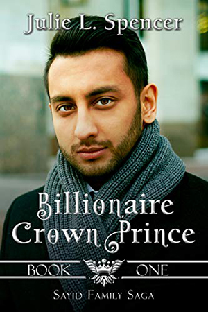 Billionaire Crown Prince by Julie L. Spencer