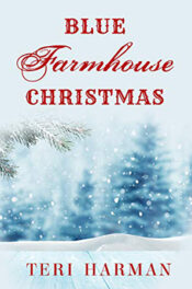 Blue Farmhouse Christmas by Teri Harman