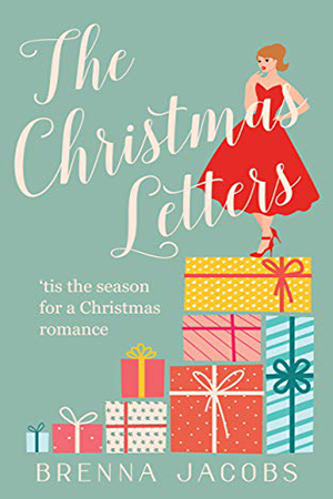 The Christmas Letters by Brenna Jacobs
