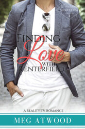 Finding Love with Centerfield by Meg Atwood