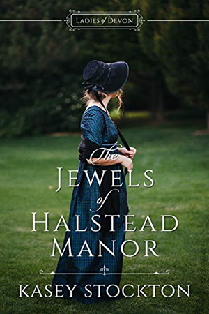 The Jewels of Halstead Manor by Kasey Stockton