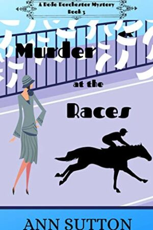 Murder at the Races by Ann Sutton