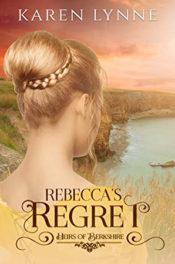 Rebecca's Regret by Karen Lynne