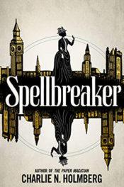 Spellbreaker by Charlie N. Holmberg