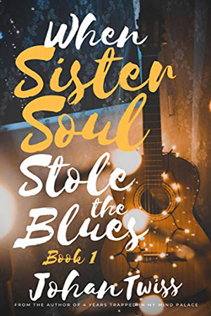 When Sister Soul Stole the Blues by Johan Twiss