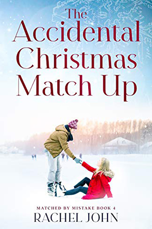 The Accidental Christmas Match Up by Rachel John