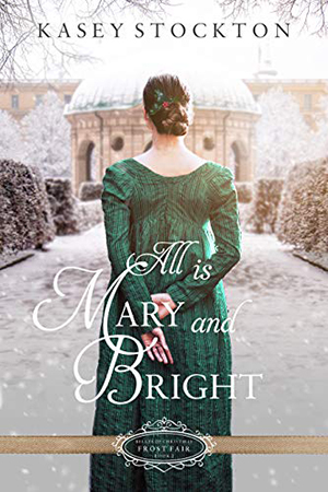All is Mary and Bright by Kasey Stockton