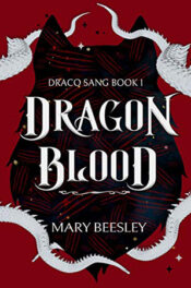 Dragon Blood by Mary Beesley