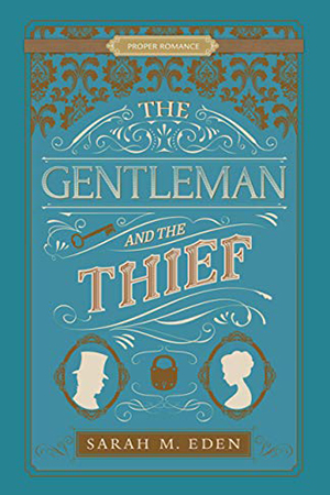 The Gentleman and the Thief by Sarah M. Eden