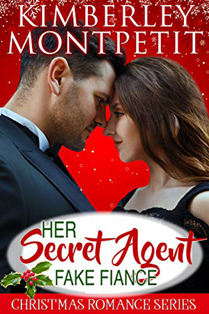 Her Secret Agent Fake Fiancé by Kimberley Montpetit