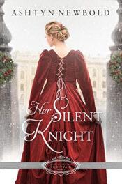 Her Silent Knight by Ashtyn Newbold