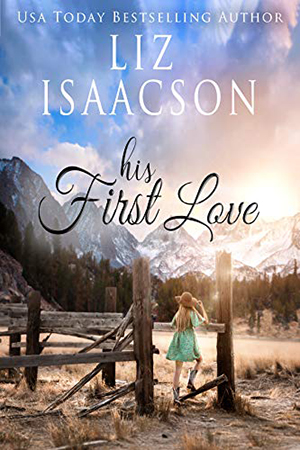 His First Love by Liz  Isaacson
