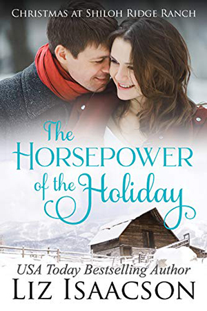 The Horsepower of the Holiday by Liz Isaacson