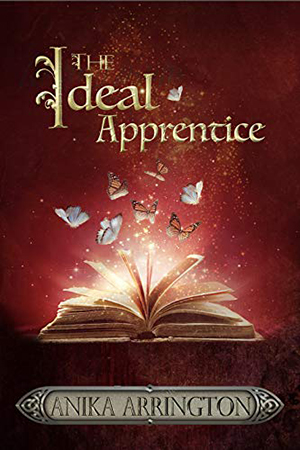 The Ideal Apprentice by Anika Arrington