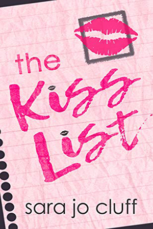 The Kiss List by Sara Jo Cluff