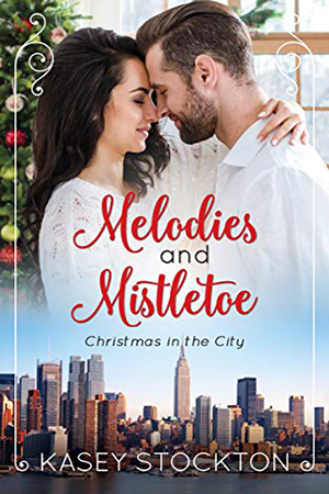 Melodies and Mistletoe by Kasey Stockton
