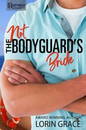 Not the Bodyguard's Bride by Lorin Grace