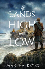 Of Lands High and Low by Martha Keyes