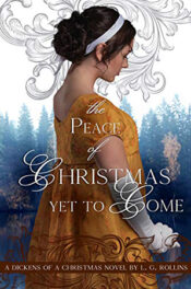 The Peace of Christmas Yet to Come by L.G. Rollins