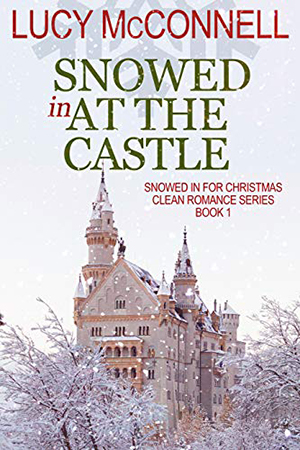 Snowed In at the Castle by Lucy McConnell