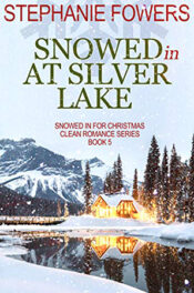 Snowed In at Silver Lake by Stephanie Fowers