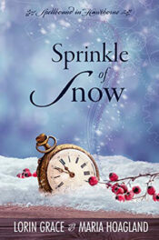 Sprinkle of Snow by Lorin Grace and Maria Hoagland