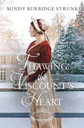 Thawing the Viscount's Heart by Mindy Burbidge Strunk