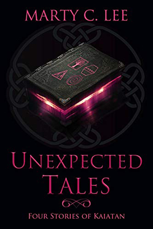 Unexpected Tales: Four Stories of Kaiatan by Marty C. Lee