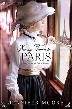 Wrong Train to Paris by Jennifer Moore