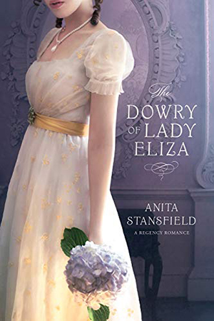 The Dowry of Lady Eliza by Anita Stansfield
