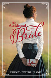 His Accidental Bride by Carolyn Twede Frank