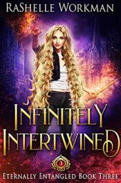 Infinitely Intertwined by RaShelle Workman