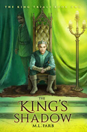 The King's Shadow by M.L. Farb