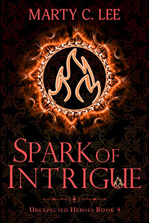 Spark of Intrigue by Marty C. Lee