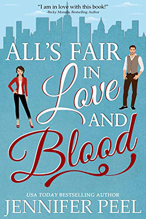 All's Fair in Love and Blood by Jennifer Peel