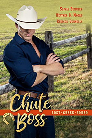 Chute Boss by Sophia Summers, Heather B. Moore, Rebecca Connolly