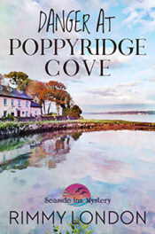 Danger at Poppyridge Cove by Rimmy London