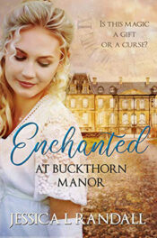 Enchanted at Buckthorn Manor by Jessica L. Randall